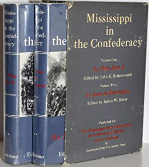 MISSISSIPPI IN THE CONFEDERACY (2 Volumes). I: John K. Bettersworth