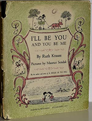 I'LL BE YOU AND YOU BE ME: Ruth Krauss |