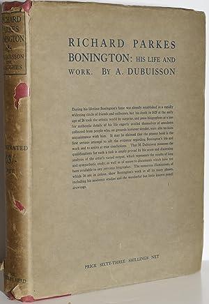 RICHARD PARKES BONINGTON: HIS LIFE AND WORK: A. Dubuisson |