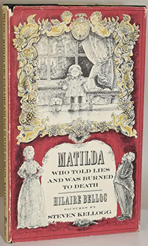 MATILDA WHO TOLD LIES AND WAS BURNED: Hilaire Belloc |