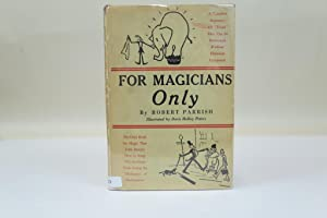 FOR MAGICIANS ONLY: A GUIDE TO THE: Robert Parrish (author);