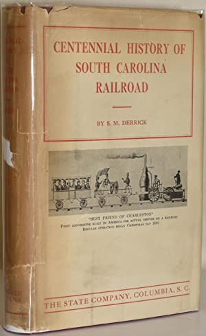 CENTENNIAL HISTORY OF THE SOUTH CAROLINA RAILROAD