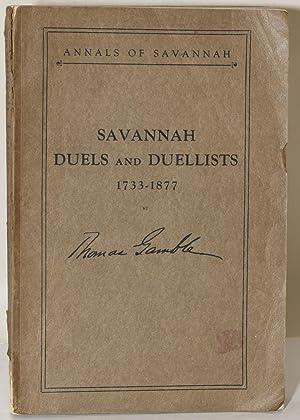SAVANNAH DUELS AND DUELLISTS. 1733-1877. ANNALS OF: Thomas Gamble