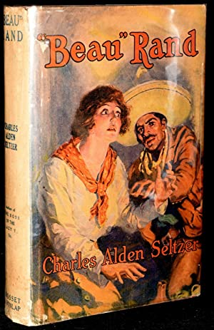 "BEAU"" RAND: Seltzer, Charles Alden; Illustrated by P. V. E. Ivory"