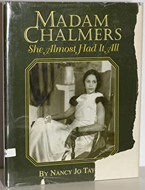 MADAM CHALMERS: She Almost Had It Made: Taylor, Nancy Jo