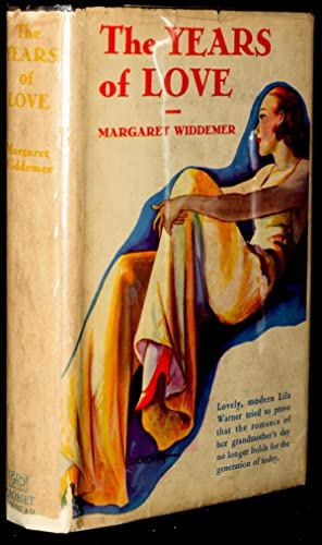 THE YEARS OF LOVE: Widdemer, Margaret