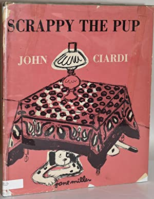 SCRAPPY THE PUP: Ciardi, John; Illustrated