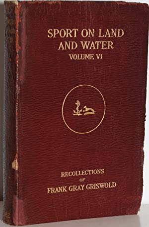 SPORT ON LAND AND WATER: Volume VI