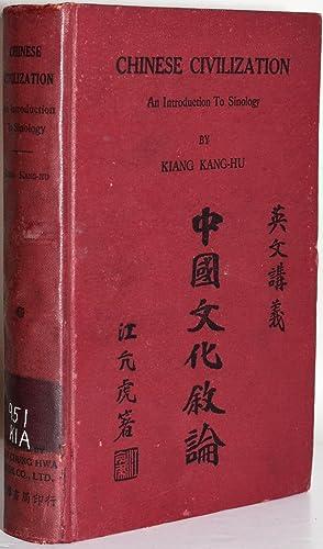 CHINESE CIVILIZATION: AN INTRODUCTION TO SINOLOGY: Kang-Hu, Kiang