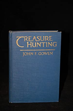 TREASURE HUNTING: A GAME FOR EVERYBODY: Gowen, John F.