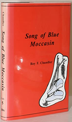 SONG OF BLUE MOCCASIN (I.B.A. Frontier Series Volume 5)