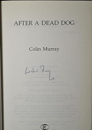 After a Dead Dog : Dangerous Love, Dark Secrets, Sudden Death [SIGNED; First UK Edition]: Murray, ...