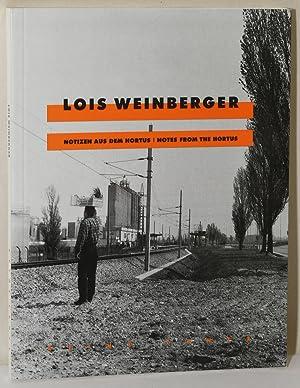 LOIS WEINBERGER: NOTIZEN AUS DEM HORTUS /: Weinberger, Lois