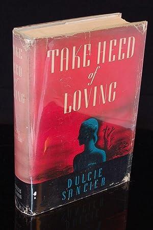 TAKE HEED OF LOVING: Sancier, Dulcie
