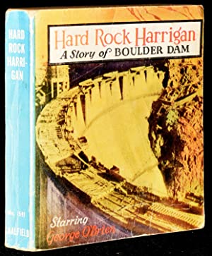 HARD ROCK HARRIGAN: A Story of Boulder Dam - Starring George O'Brien with Irene Hervey and Fed...