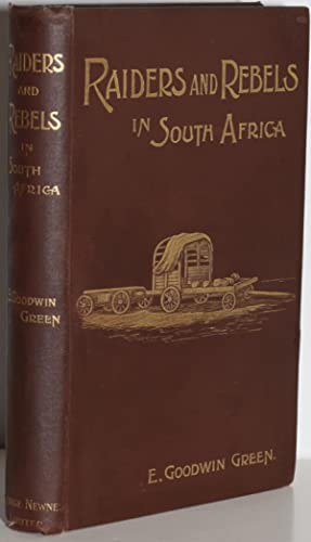 RAIDERS AND REBELS IN SOUTH AFRICA: Green, Elsa Goodwin; Illustrated by Elsa Goodwin Green