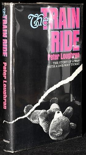 THE TRAIN RIDE: Loughran, Peter
