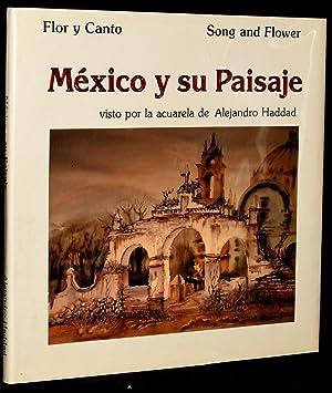 MEXICO Y SU PAISAJE: Flor y Canto: Haddad, Alejandro
