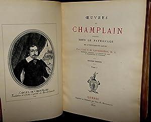 OEUVERS DE CHAMPLAIN PUBLIEES SOUS LE PATRONAGE DE L'UNIVERSITE LAVAL (6 VOLUMES BOUND IN 2): ...
