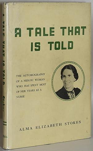 A TALE THAT IS TOLD: Stokes, Alma Elizabeth