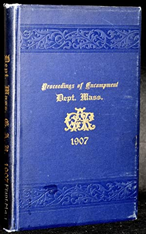 JOURNAL OF THE FORTY-FIRST ANNUAL ENCAMPMENT DEPARTMENT OF MASSACHUSETTS GRAND ARMY OF THE REPUBLIC...
