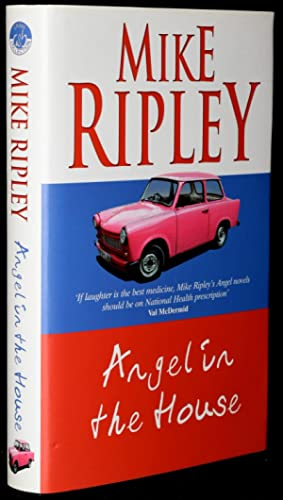 Angel In The House [SIGNED; First UK Edition]: Ripley, Mike