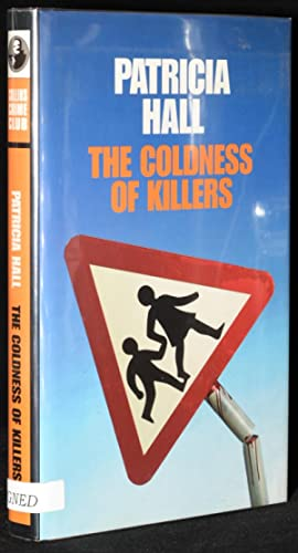 THE COLDNESS OF KILLERS (Signed; First UK Edition): Hall, Patricia
