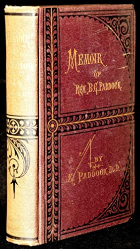 Memoir of Rev. Benjamin G. Paddock, with Brief Notices of Early Ministerial Associates. Also An ...