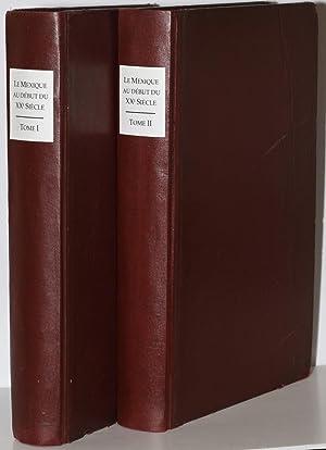 LE MEXIQUE AU DEBUT DU XXe SIECLE (2 Volume Set) Vol; Vol II: Le Prince Roland Bonaparte, Leon ...