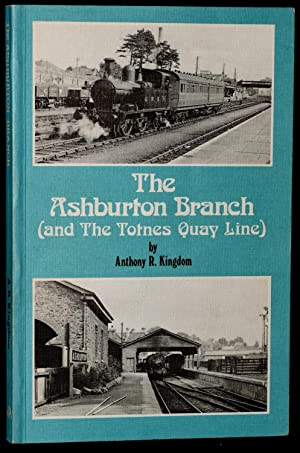 THE ASHBURTON BRANCH (and The Totnes Quay Line)