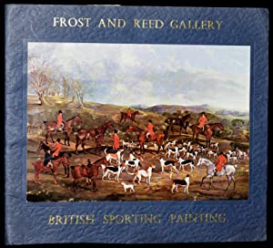 EXHIBITION BRITISH SPORTING PAINTING: The Associated Galleries: Frost and Reed