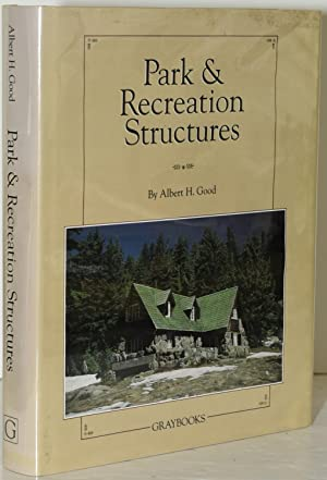 PARK AND RECREATION STRUCTURES. PART I, ADMINISTRATION AND BASIC SERVICE FACILITIES. PART II, REC...