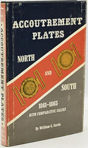 ACCOUTREMENT PLATES. NORTH AND SOUTH, 1861-1865. AN AUTHORITATIVE REFERENCE WITH COMPARATIVE VALUES