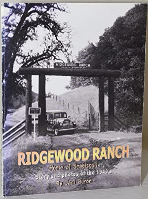 Ridgewood Ranch: Story and photos of the 1940s