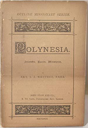 POLYNESIA: ISLANDS, RACES, MISSIONS: Whitmee, Rev. S. J.