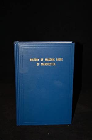 HISTORICAL SKETCH OF MANCHESTER LODGE: No. 14, A.F. & A. M., Read at the Celebration of the ...