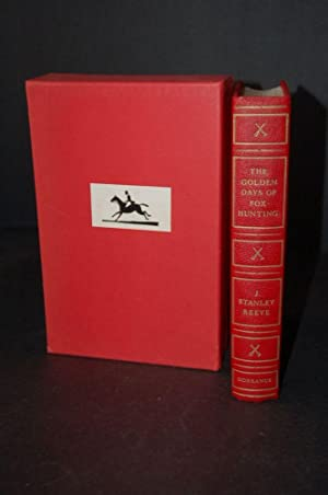 THE GOLDEN DAYS OF FOXHUNTING including The: J. Stanley Reeve