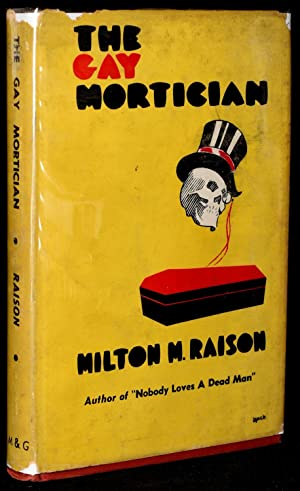 THE GAY MORTICIAN: Milton M. Raison