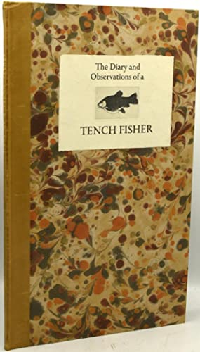 THE DIARY AND OBSERVATIONS OF A TENCH FISHER: D. R. Wakefield