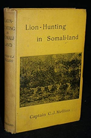 "LION-HUNTING IN SOMALI-LAND, ALSO AN ACCOUNT OF ""PIGSTICKING"" THE AFRICAN WART-HOG: ..."