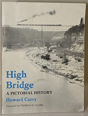 HIGH BRIDGE: A PICTORIAL HISTORY