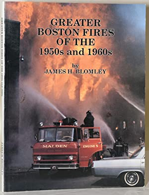 GREATER BOSTON FIRES OF THE 1950's AND: James H. Blomley