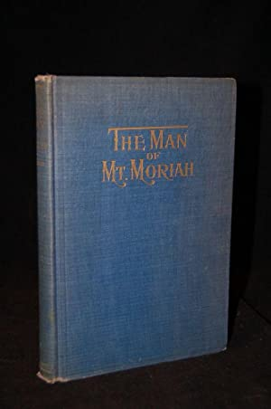 THE MAN OF MT. MORIAH: A GREAT MASONIC STORY: Clarence Miles Boutelle