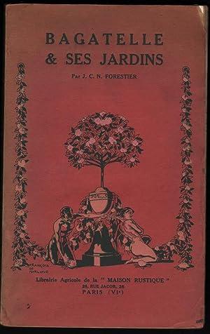 BAGATELLE & SES JARDINS: Forestier, J. C. N.