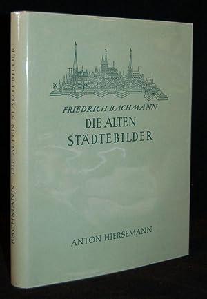 DIE ALTEN STADTEBILDER: Ein Verzeichnis Der Graphischen Ortsanichten Von Schedel Bis Merian: ...