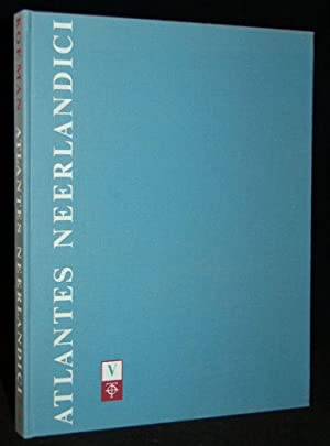 Atlantes Neerlandici: Bibliography of Terrestrial, Maritime and: compiled and edited