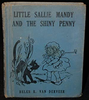 LITTLE SALLIE MANDY AND THE SHINY PENNY (WEE BOOKS FOR WEE FOLKS): Helen R. Van Derveer (author); ...