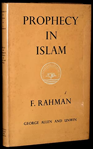 PROPHECY IN ISLAM: PHILOSOPHY AND ORTHODOXY: F. Rahman (author)