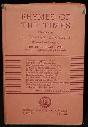 RHYMES OF THE TIMES: THE POEMS OF J. FARLEY RAGLAND: J. Farley Ragland (author); Arthur Paul Davis ...