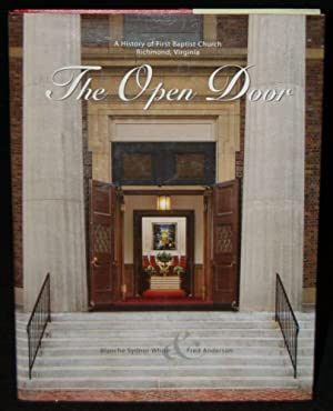 THE OPEN DOOR: A HISTORY OF FIRST BAPTIST CHURCH: RICHMOND, VIRGINIA 1780-2005: Blanche Sydnor ...